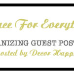 Blogger's Share Their Best Organizing Tip – Part I
