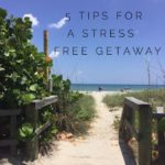 5 Travel Tips for a Stress Free Mini Getaway