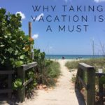 Why Taking Vacation is A Must